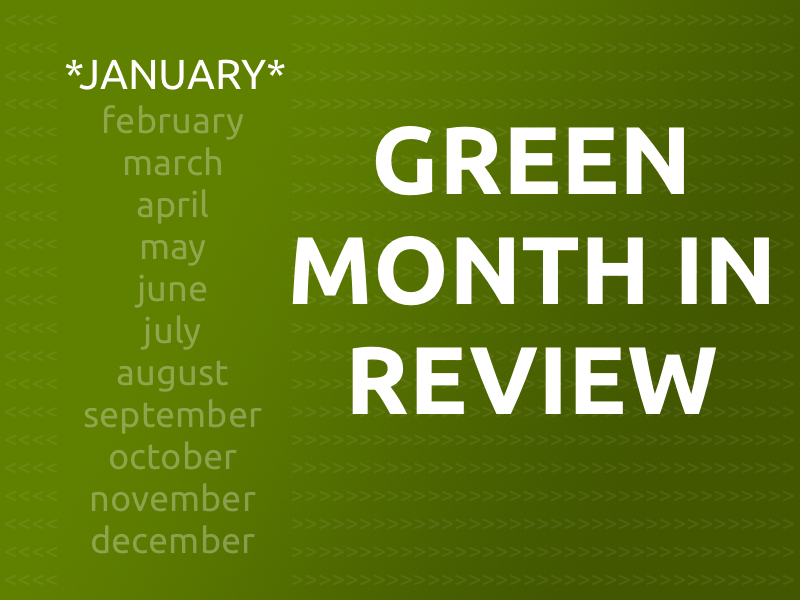 January Green Month in Review