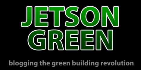 Jetson Green - Blogging the Green Building Revolution